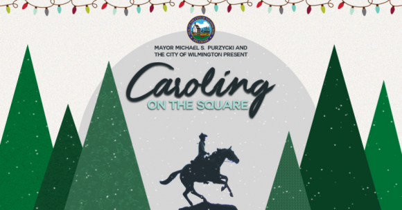 Wilmington brings back Caroling in the Square after a four-year hiatus